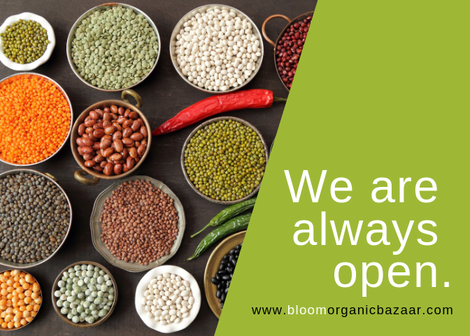 We Are Always Open. www.bloomorganicbazaar.com